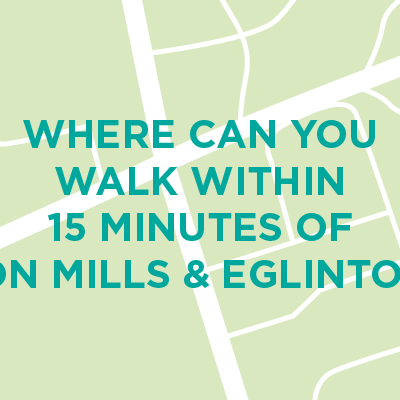 What's Within 15 Minutes of Don Mills and Eglinton?